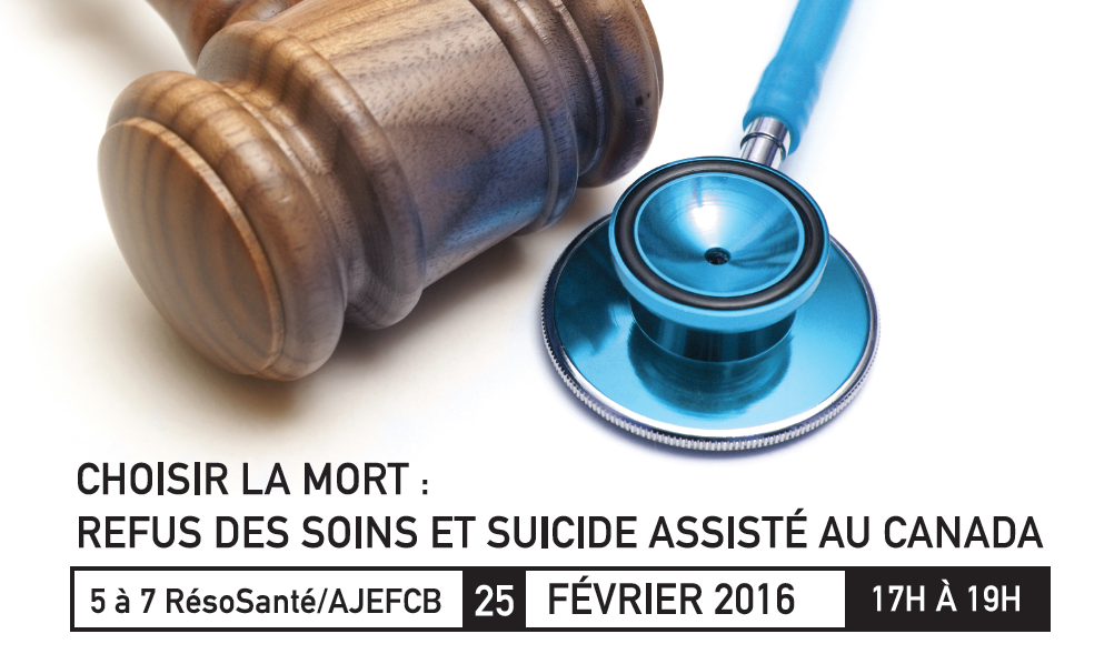 RésoSanté, organise avec l'AJEFCB le 25 février un atelier sur le refus des soins et le suicide assister au Canada. Ce thème sera présenté par Guillaume Garih un avocat spécialisé en droit criminel qui vous en apprendra davantage sur ce sujet d'actualité.